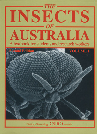 Insects of Australia, Volumes 1 & 2: A Textbook for Students and Research Workers  by  CSIRO