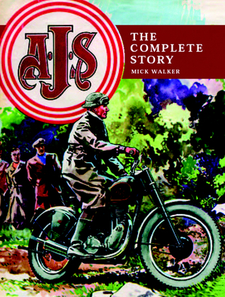 AJS: The Complete Story Mick Walker