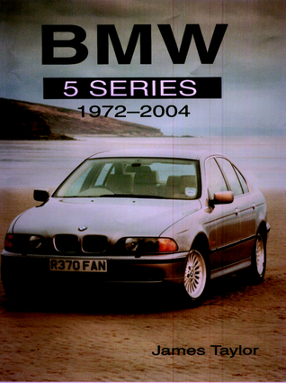 BMW 5 Series 1972-2004  by  James Taylor