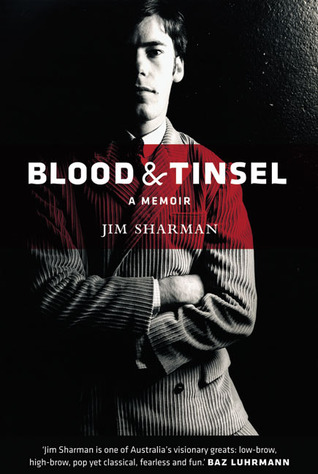 Blood & Tinsel: A Memoir Jim Sharman