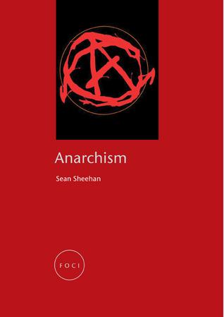 Anarchism  by  Sean Sheehan