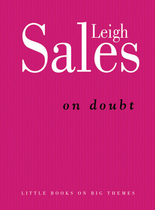 On Doubt Leigh Sales