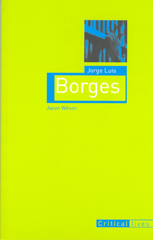 Jorge Luis Borges  by  Jason   Wilson
