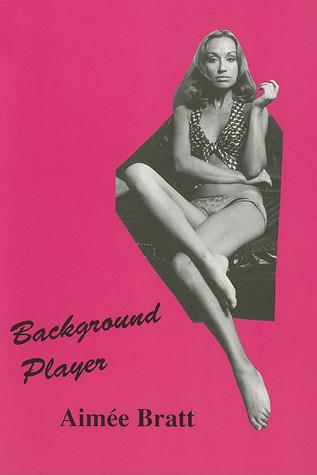 Background Player  by  Aimee Bratt
