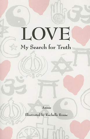 Love: My Search for Truth Annie