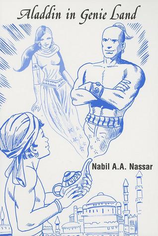 Aladdin in Genie Land Nabil A.A. Nassar