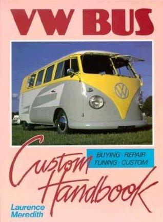VW Bus Custom Handbook Laurence Meredith