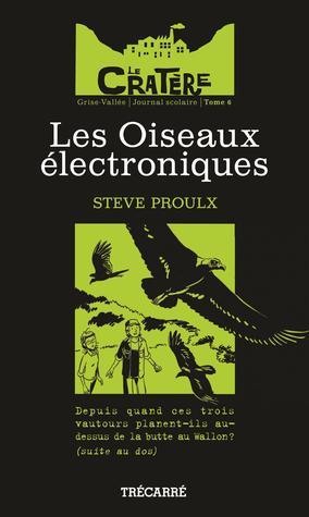 Les Oiseaux électroniques Steve Proulx