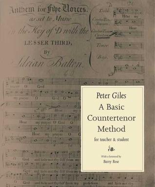 A Basic Countertenor Method Peter Giles