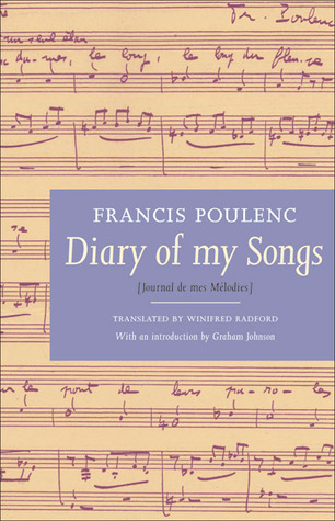 Francis Poulenc, Articles and Interviews: Notes from the Heart  by  Francis Poulenc