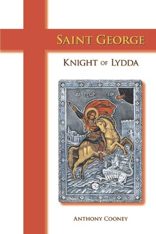 Saint George: Knight of Lydda  by  Anthony Cooney