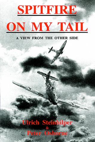 Spitfire on my Tail Ulrich Steinhilper