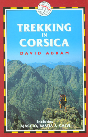 Trekking in Corsica: France Trekking Guides David Abram