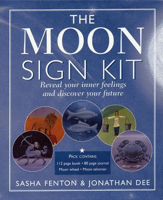 The Moon Sign Kit: Reveal Your Inner Feelings and Discover Your Future Sasha Fenton