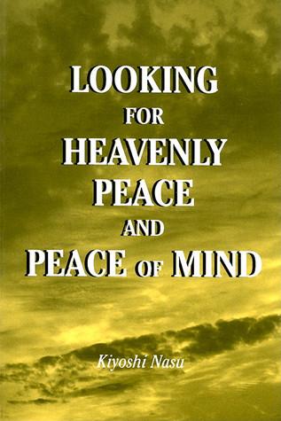 Looking for Heavenly Peace and Peace of Mind Kiyoshi Nasu
