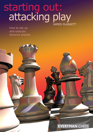 Starting Out: Attacking Play  by  James Plaskett
