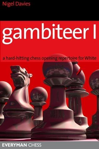 Gambiteer I: A hard-hitting chess opening repertoire for White Nigel Davies