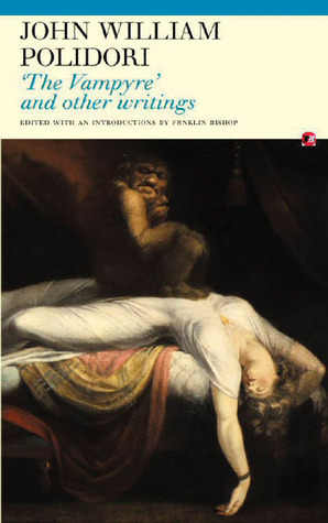 The Vampyre: And Other Writings  by  John William Polidori
