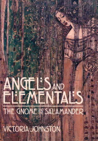 Angels and Elementals: The Gnome and the Salamander  by  Victoria Johnston