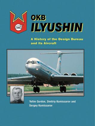 OKB ILYUSHIN  by  Yefim Gordon