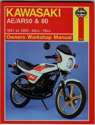 Kawasaki /AR50 & 80: 1981 to 1995 49cc 78cc  by  John Harold Haynes