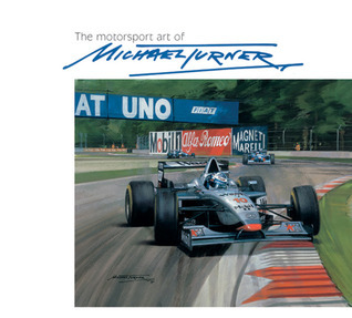 The Motorsport Art of Michael Turner Michael   Turner