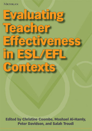 Evaluating Teacher Effectiveness in ESL/EFL Contexts  by  Christine Coombe