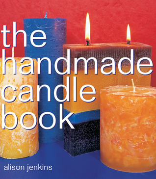 The Handmade Candle Book Alison Jenkins