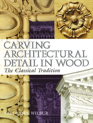 Decorative Woodcarving: Accessories for the Home Frederick Wilbur