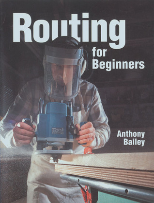 Routing for Beginners: Revised and Expanded Edition Anthony  Bailey