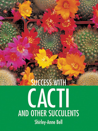 Success with Cacti and Other Succulents Shirley-Anne Bell