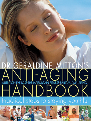 Anti-Aging Handbook: Practical Steps to Staying Youthful  by  Geraldine Mitton
