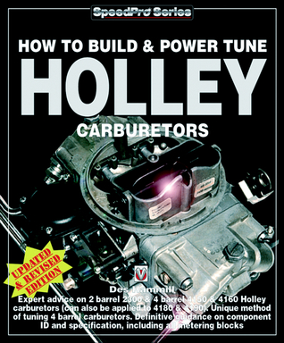 How To Build and Power Tune Holley Carburetors  by  Des Hammill