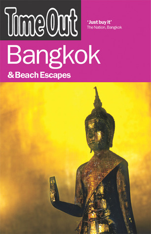 Time Out Bangkok: And Beach Escapes  by  Time Out