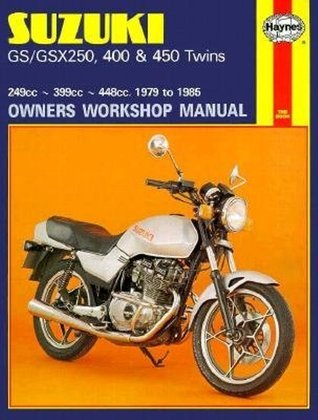Suzuki GS-GSX 250, 400 and 450 Twins Owners Workshop Manual, M736: 79-85 Chilton Automotive Books