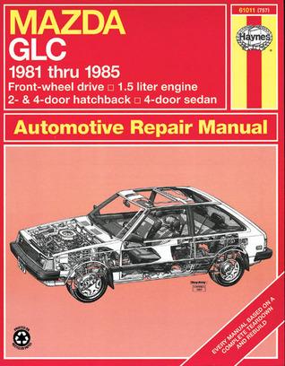 Haynes Mazda GLC (FWD) Manual, No. 757: 1981-1985 (Haynes Manuals) John Harold Haynes
