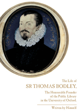 Trecentale Bodleianum. A memorial volume for the three hundredth anniversary of the public funeral of Sir Thomas Bodley, March 29, 1613 Thomas Bodley