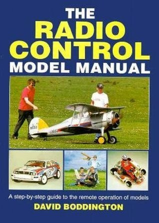 Radio Control Model Manual: A Step-By-Step Guide to the Remote Operation of Models  by  David Boddington
