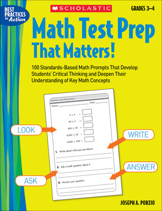 Math Test Prep That Matters! Grades 3–4: 100 Standards-Based Math Prompts That Develop Students' Critical Thinking and Deepen Their Understanding of Key Math Concepts Joseph A. Porzio