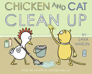 Chicken And Cat Clean Up Sara Varon