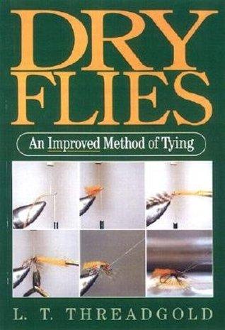 Dry Flies  by  L.T. Threadgold