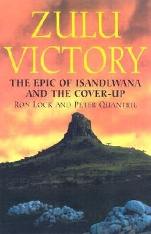 Zulu Victory-Hardbound: The Epic of Isandlwana and the Cover-up  by  Ron Lock