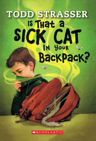 Is That A Sick Cat In Your Backpack? Todd Strasser