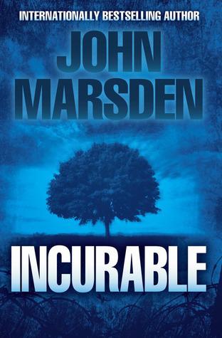 Incurable (The Ellie Chronicles #2) John Marsden