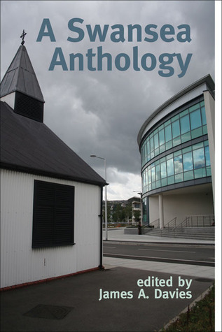 A Swansea Anthology  by  James A. Davies