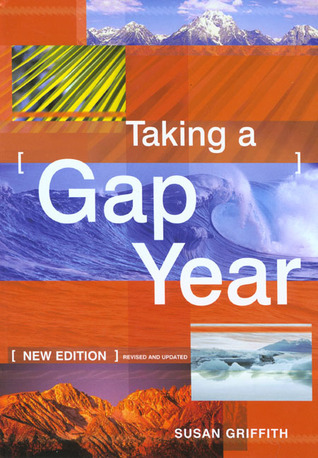 Taking a Gap Year, 4th  by  Susan  Griffith