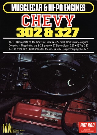 Musclecar & Hi Po Chevy 302 & 327: Chevrolet Restoration / Performance / Engines  by  R.M. Clarke