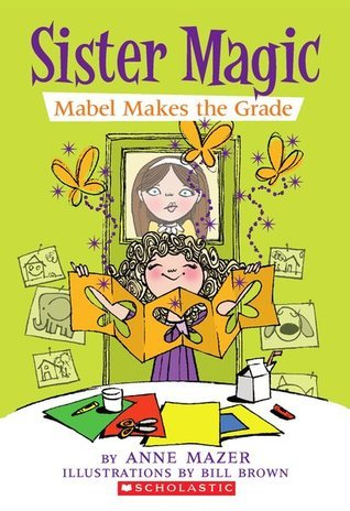 Mabel Makes The Grade  by  Anne Mazer
