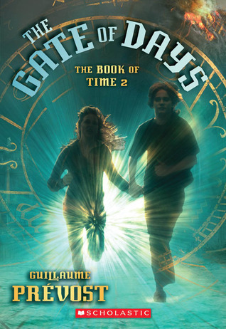 The Gate Of Days (The Book Of Time)  by  Guillaume Prévost