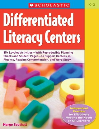 Ready-to-Go Differentiated Literacy Centers: Grade 2: Engaging Centers Designed to Help Every Student Meet the Common Core Margo Southall